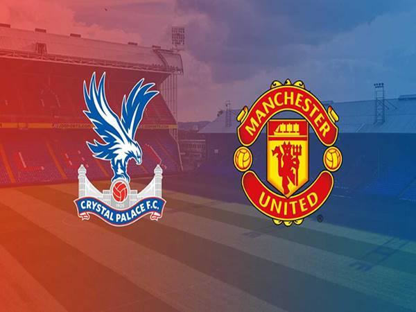 Nhận định Crystal Palace vs Manchester United vào 3h15 ngày 4/3