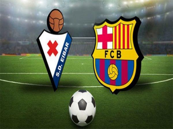 Soi kèo Eibar vs Barcelona, 23h00 ngày 22/5 - La Liga