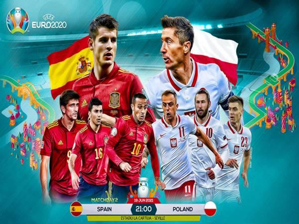Soi kèo Tây Ban Nha vs Ba Lan, 02h00 ngày 20/06 Euro 2020