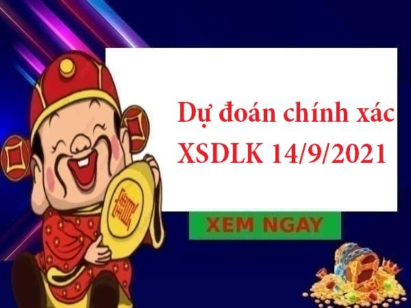 Dự đoán chính xác XSDLK 14/9/2021