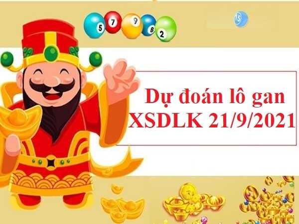 Dự đoán lô gan XSDLK 21/9/2021