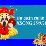Dự đoán chính xác XSQNG 25/9/2021 hôm nay