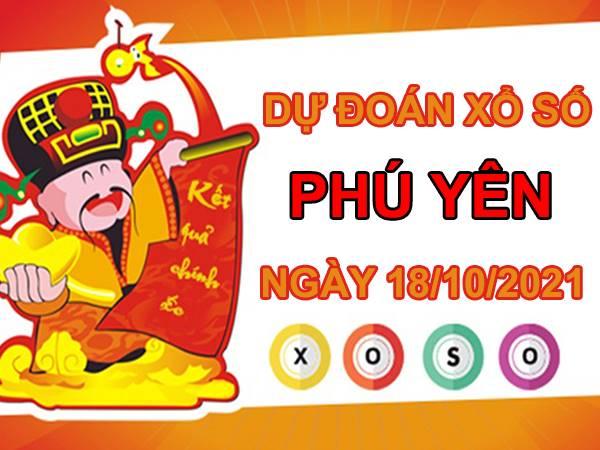 Dự đoán XSPY 18/10/2021 chốt KQXS Phú Yên hôm nay